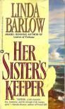 Her Sister's Keeper - Linda Barlow