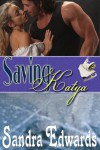 Saving Katya - Sandra Edwards