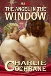 The Angel in the Window - Charlie Cochrane