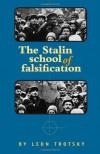 The Stalin School of Falsification - Leon Trotsky, John G. Wright, Max Shachtman