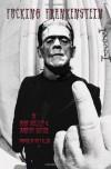 Fucking Frankenstein - Matt R. Allen, Mary Shelley