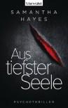 Aus tiefster Seele: Psychothriller (German Edition) - Samantha Hayes