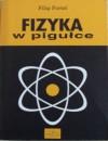 Fizyka w pigułce - Filip Fortel