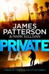 Private LA: (Private 7) (Private Series) - James Patterson
