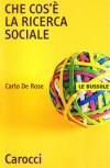 Che Cos' È La Ricerca Sociale - Carlo De Rose
