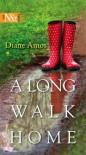 A Long Walk Home (Harlequin Next Tall) - Diane Amos