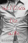 Getting the Girl  - Markus Zusak