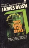 They Shall Have Stars (Cities in Flight, #1) - James Blish