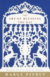 The Art of Blessing the Day: Poems with a Jewish Theme - Marge Piercy