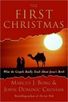 The First Christmas - Marcus J. Borg, John Dominic Crossan