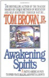 Awakening Spirits - Tom Brown Jr.