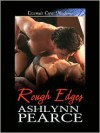 Rough Edges - Ashlynn Pearce