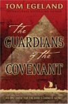 The Guardians of the Covenant: An Epic Quest for the Bible's Darkest Secret - Tom Egeland