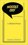 Noises Off: A Play in Three Acts - Michael Frayn
