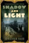 Shadow and Light  - Jonathan Rabb