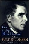 From the Angel's Blackboard: The Best of Fulton J. Sheen - Fulton J. Sheen
