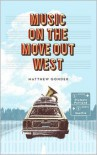 Music On The Move Out West - Matthew Gonder