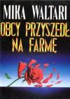 Obcy przyszedł na farmę - Mika Waltari