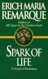 Spark of Life: A Novel of Resistance - Erich Maria Remarque