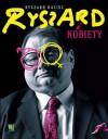Ryszard i kobiety - Ryszard Kalisz