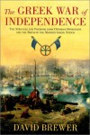 Greek War of Independence: The Struggle for Freedom from Ottoman Oppression - David Brewer
