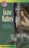 Grave Matters (Jennie McGrady Mystery Series #15) - Patricia H. Rushford
