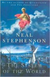 The System of the World (Baroque Cycle Series, Parts 6-8) - Neal Stephenson