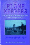 The Flame Keepers: The True Story of an American Soldier's Survival Inside Stalag 17 - Ned Handy, Kemp P. Battle, Kemp Battle