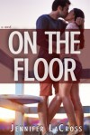 On the Floor - Jennifer LaCross