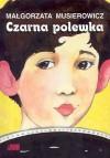 Czarna polewka - Małgorzata Musierowicz