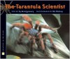 The Tarantula Scientist - Sy Montgomery,  Nic Bishop (Photographer)