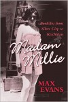Madam Millie: Bordellos from Silver City to Ketchikan - Max Evans