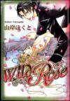 Wild Rose - Yamagishi Hokuto