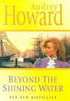Beyond the Shining Water - Audrey Howard