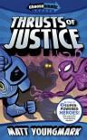 Thrusts of Justice - Matt Youngmark