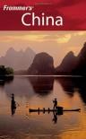 Frommer's China - Jen Lin-Liu, Sharon Owyang, Dinny McMahon