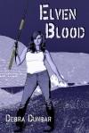 Elven Blood  - Debra Dunbar