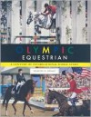 Olympic Equestrian: A Century of International Horse Sport - Jennifer O Bryant