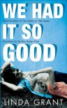 We Had It So Good - Linda Grant