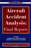 Aircraft Accident Analysis: Final Reports Aircraft Accident Analysis: Final Reports - James M. Walters, Jim Walters
