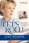 Let's Roll!: Ordinary People, Extraordinary Courage - Lisa Beamer, Ken Abraham