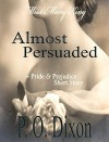 Almost Persuaded: Miss Mary King - P. O. Dixon