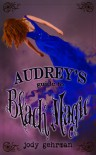 Audrey's Guide to Black Magic (Audrey's Guides, #2) - Jody Gehrman