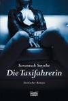 Die Taxifahrerin: Erotischer Roman - Savannah Smythe