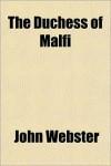 The Duchess of Malfi - John Webster