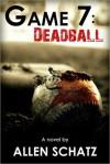 Game 7: Dead Ball - Allen Schatz, Earl McDaniel, Adam McFall