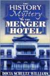 The History And Mystery Of The Menger Hotel - Docia Schultz Williams