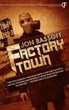 Factory Town - Jon Bassoff