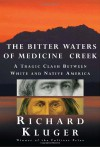 The Bitter Waters of Medicine Creek: A Tragic Clash Between White and Native America - Richard Kluger