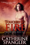 Touched by Fire (The Sentinel, #2) - Catherine Spangler